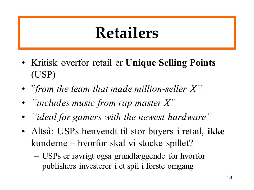 Retailers Kritisk overfor retail er Unique Selling Points (USP)