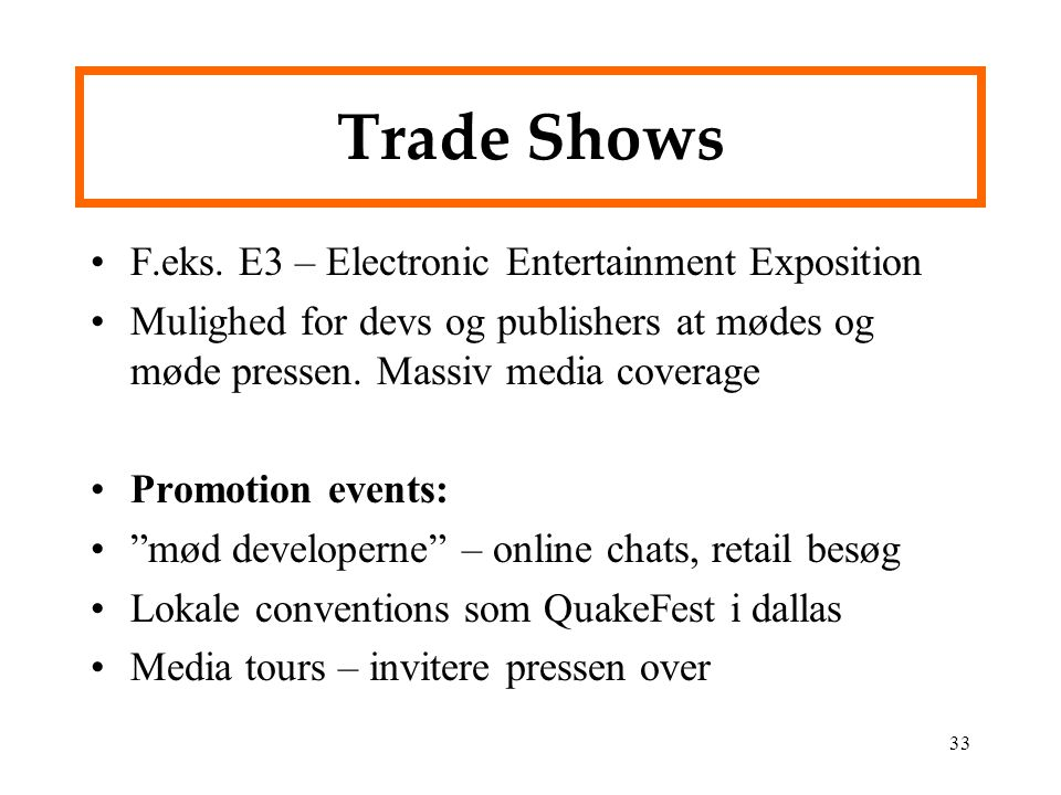 Trade Shows F.eks. E3 – Electronic Entertainment Exposition