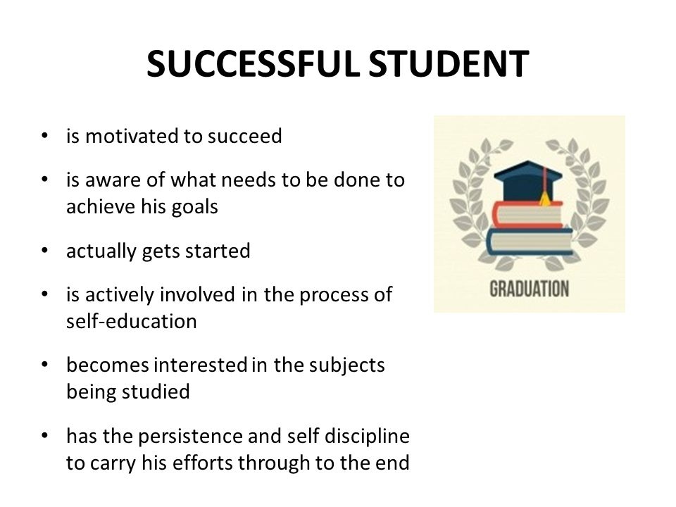 SUCCESSFUL STUDENT is motivated to succeed