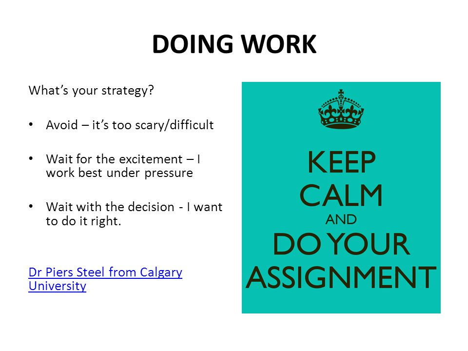 DOING WORK What's your strategy Avoid – it's too scary/difficult