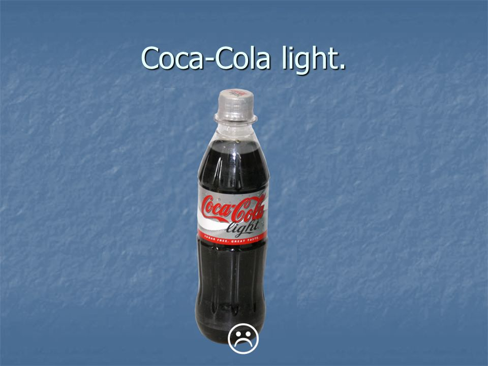 Coca-Cola light.