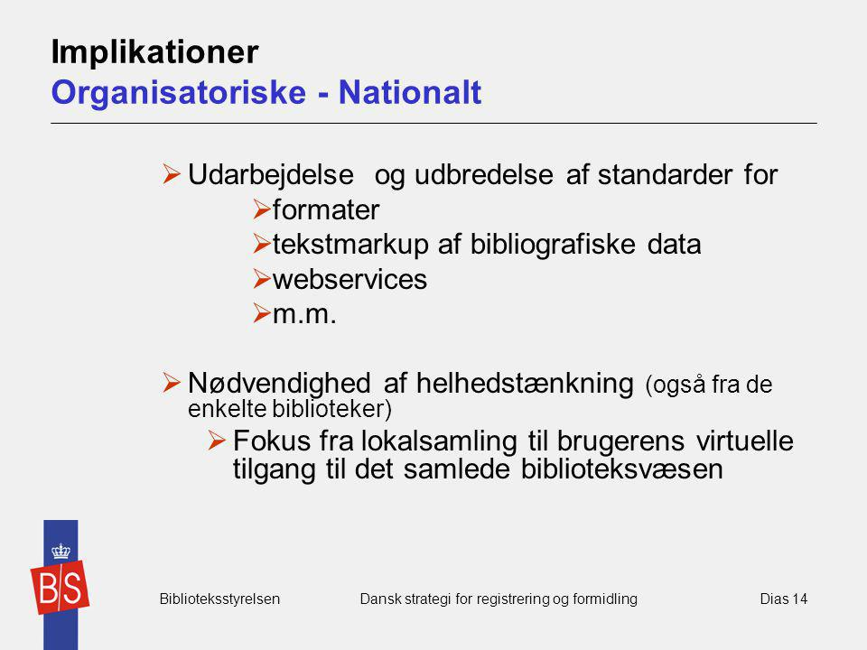 Implikationer Organisatoriske - Nationalt
