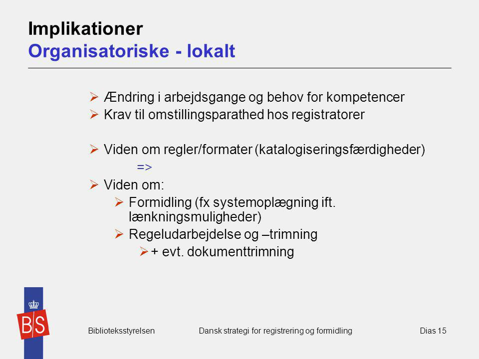 Implikationer Organisatoriske - lokalt