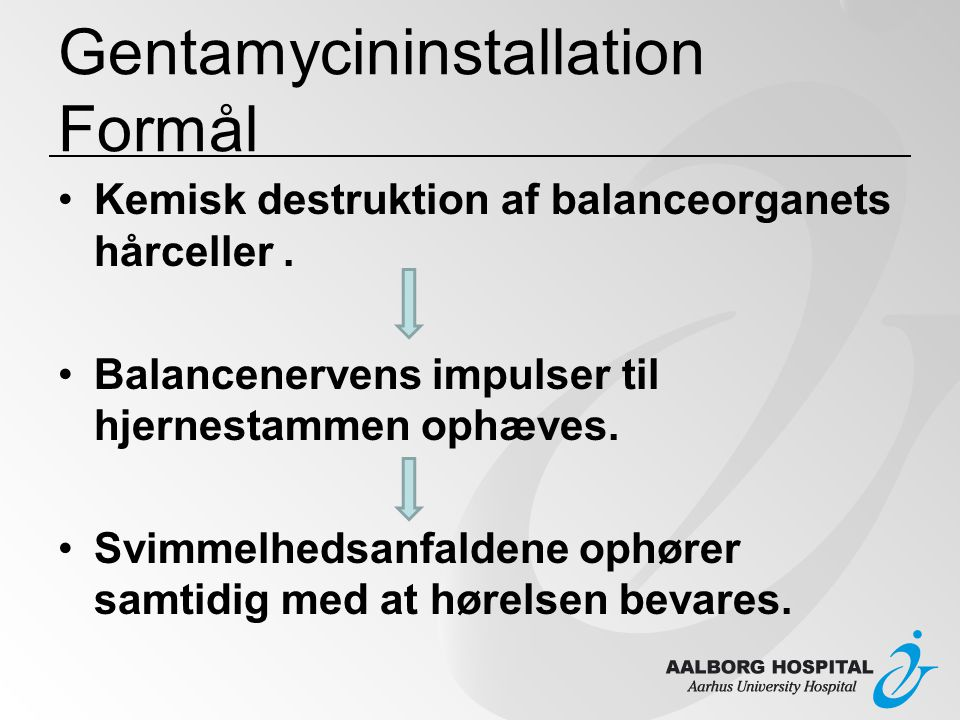 Gentamycininstallation Formål