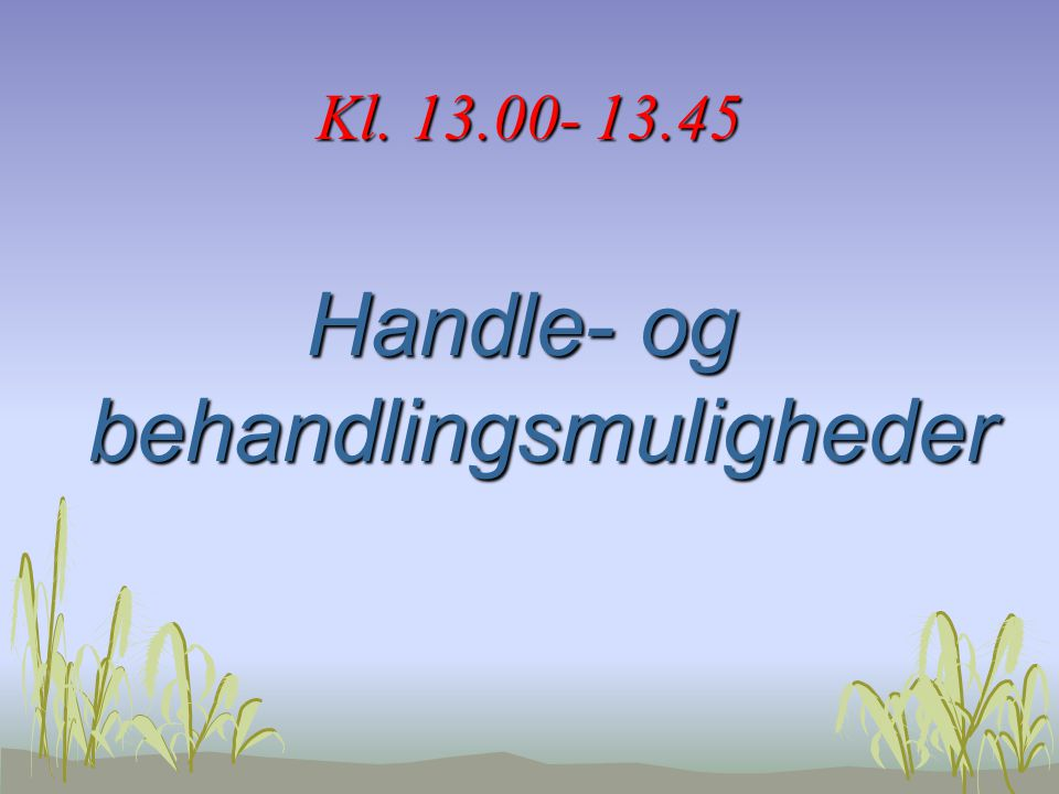 Handle- og behandlingsmuligheder
