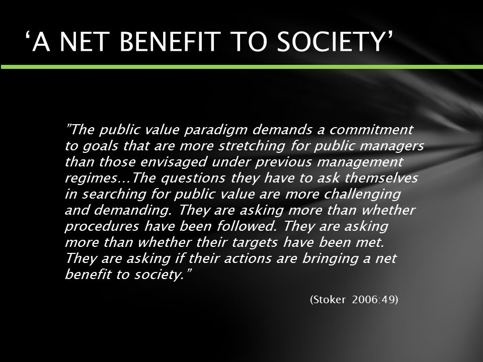 'A NET BENEFIT TO SOCIETY'