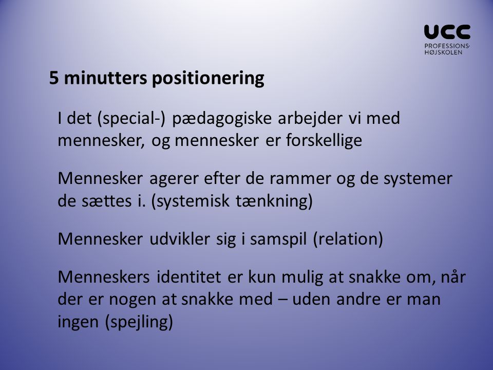 5 minutters positionering
