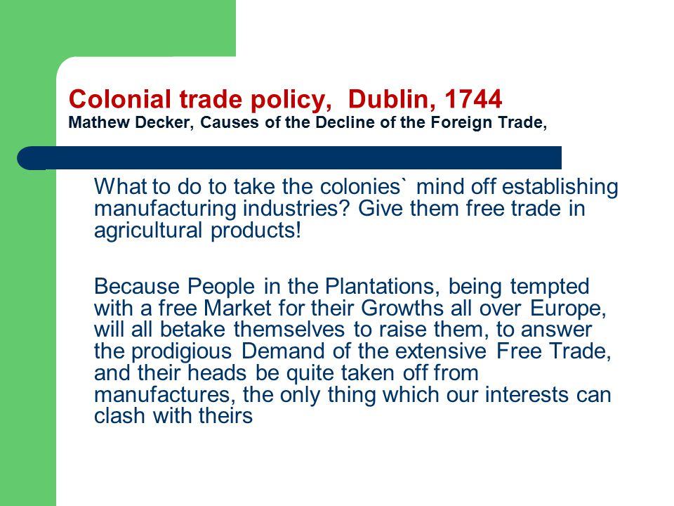 Colonial trade policy, Dublin, 1744 Mathew Decker, Causes of the Decline of the Foreign Trade,
