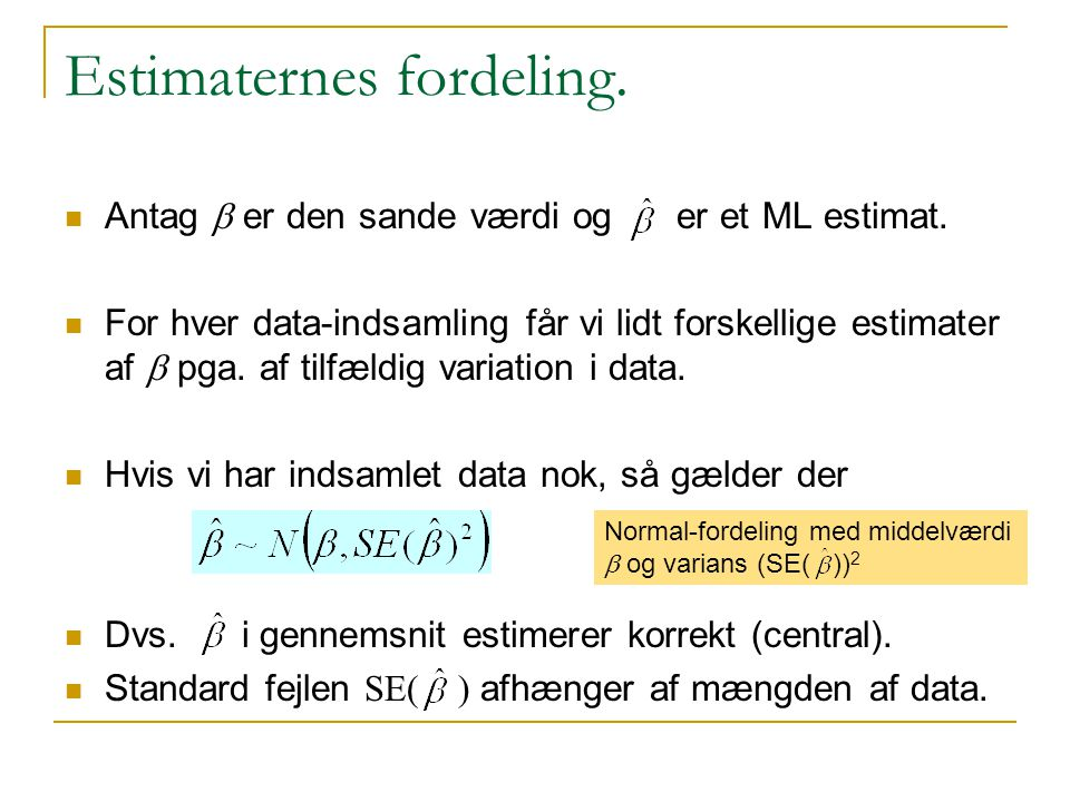 Estimaternes fordeling.