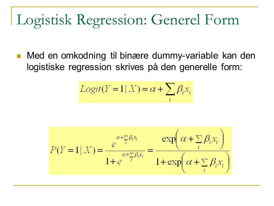 Logistisk Regression: Generel Form