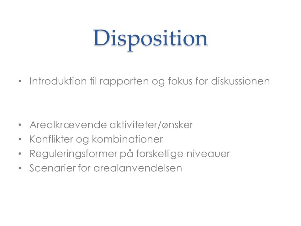 Disposition Introduktion til rapporten og fokus for diskussionen