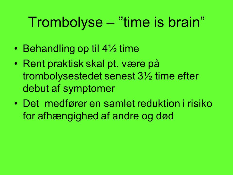 Trombolyse – time is brain