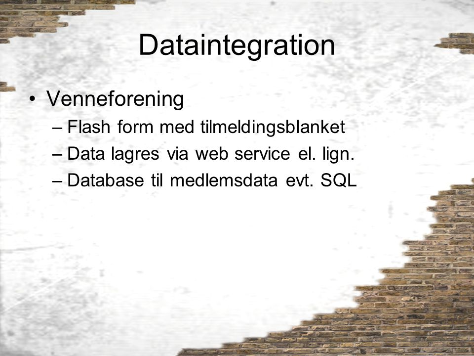 Dataintegration Venneforening Flash form med tilmeldingsblanket