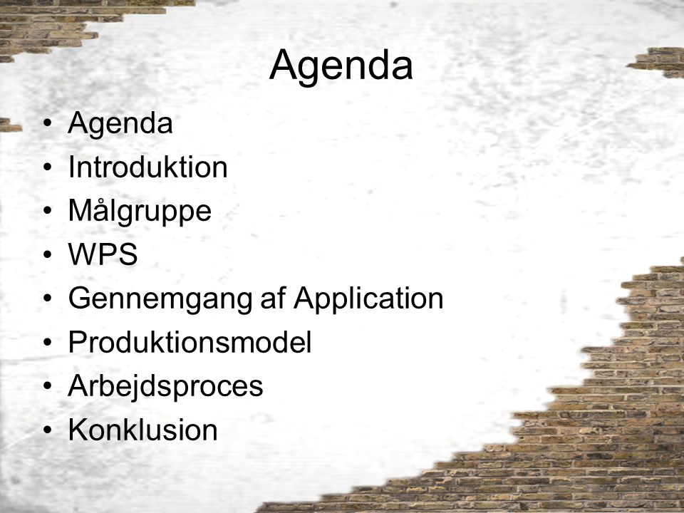 Agenda Agenda Introduktion Målgruppe WPS Gennemgang af Application