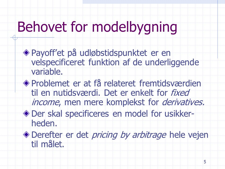 Behovet for modelbygning