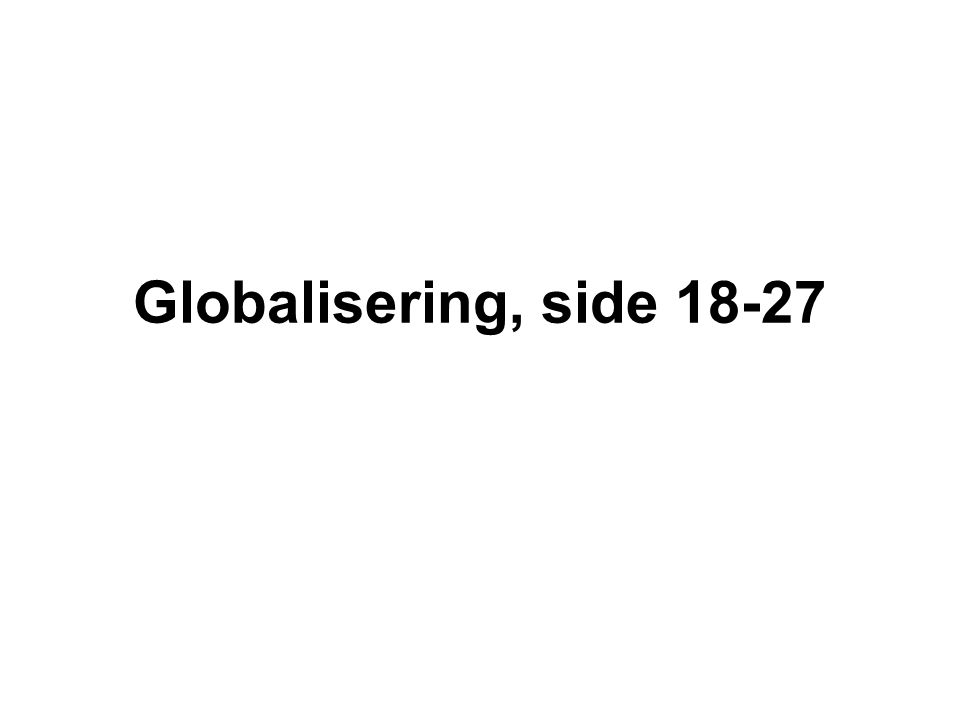 Globalisering, side 18-27