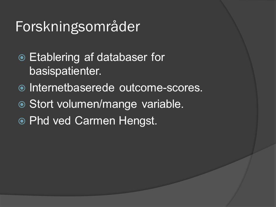 Forskningsområder Etablering af databaser for basispatienter.