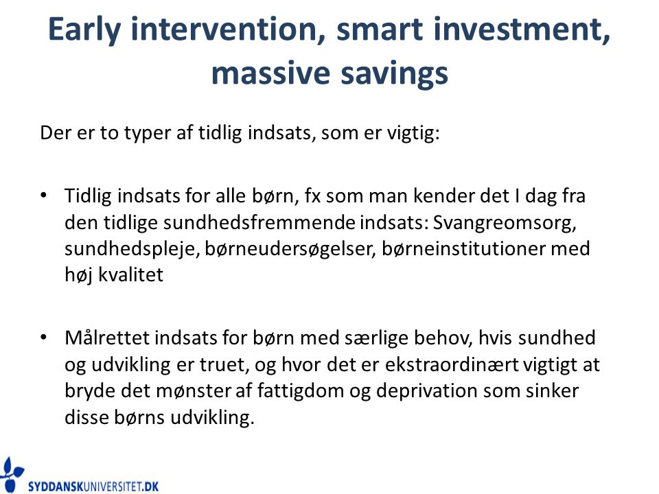 Early intervention, smart investment, massive savings