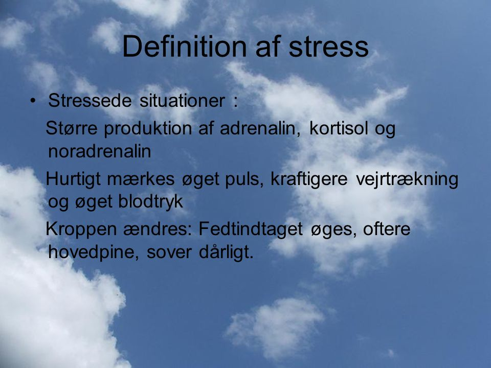 Definition af stress Stressede situationer :