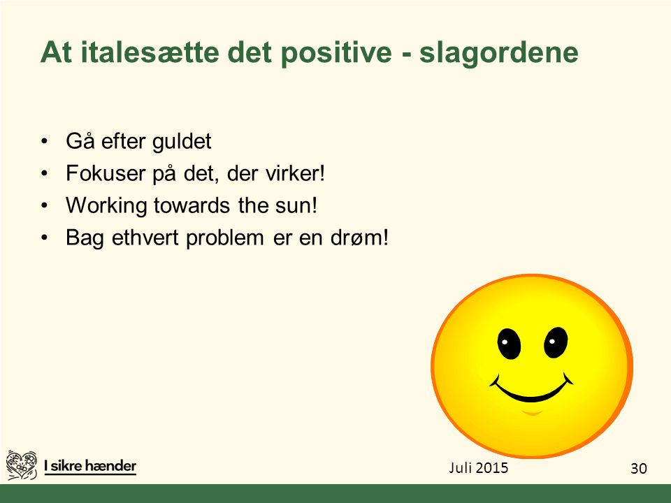 At italesætte det positive - slagordene