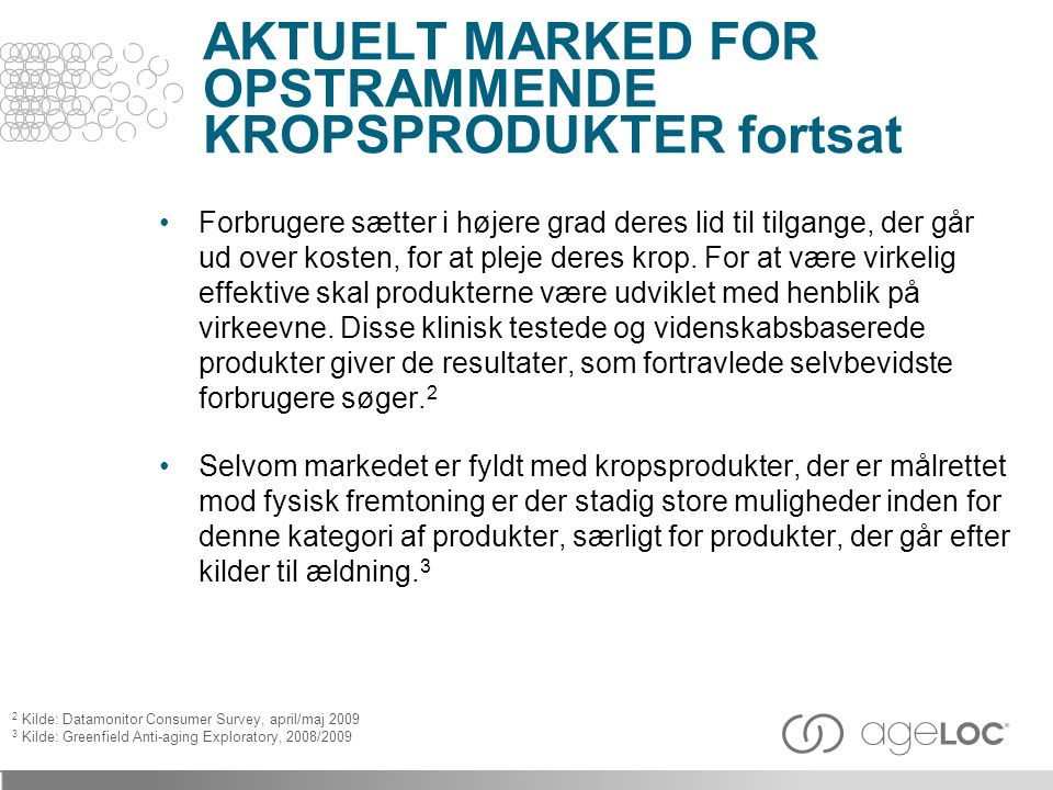 AKTUELT MARKED FOR OPSTRAMMENDE KROPSPRODUKTER fortsat